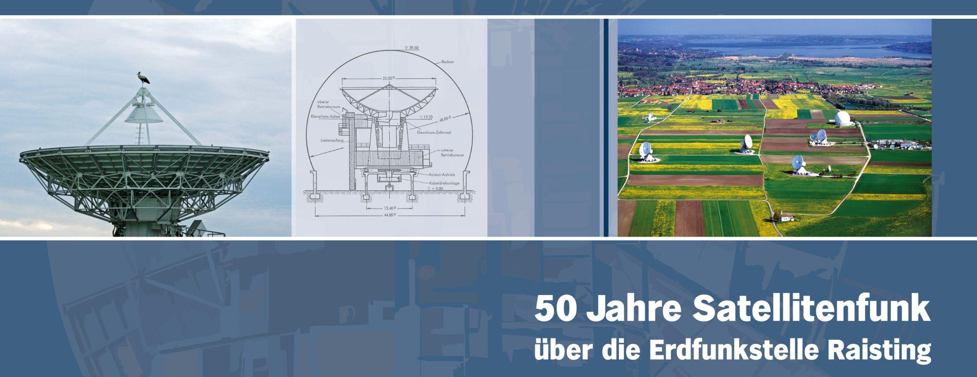 50 Jahre Satellitenfunk Erdfunkstelle und Radom Raisting